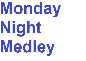 Monday Night Medley
